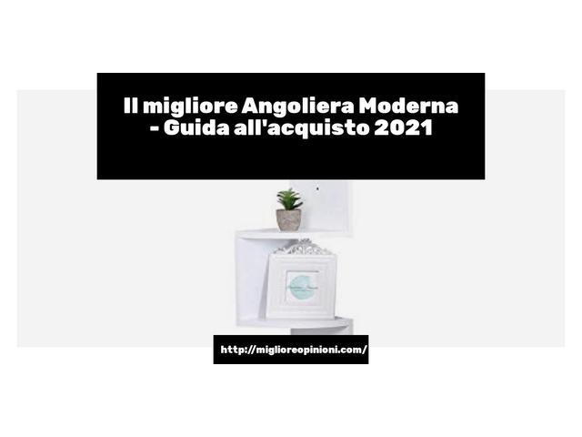 La top 10 angoliera moderna nel 2021