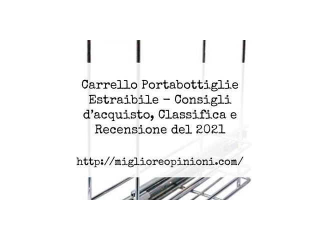 Carrello Portabottiglie Estraibile : Consigli d'acquisto, Classifica e Recensioni