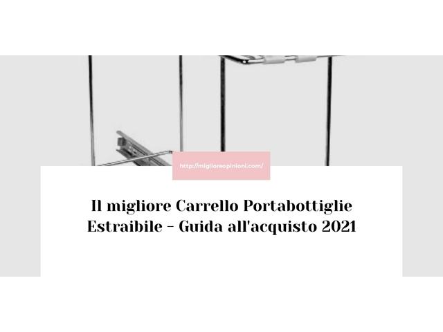 Le migliori marche di Carrello Portabottiglie Estraibile italiane