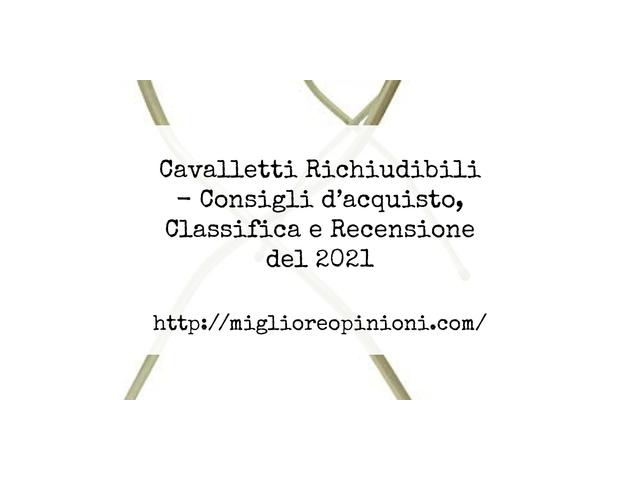 Cavalletti Richiudibili : Consigli d'acquisto, Classifica e Recensioni