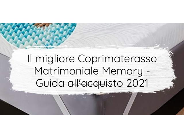 Le migliori marche di Coprimaterasso Matrimoniale Memory italiane