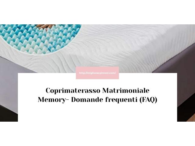 Coprimaterasso Matrimoniale Memory- Domande frequenti (FAQ)