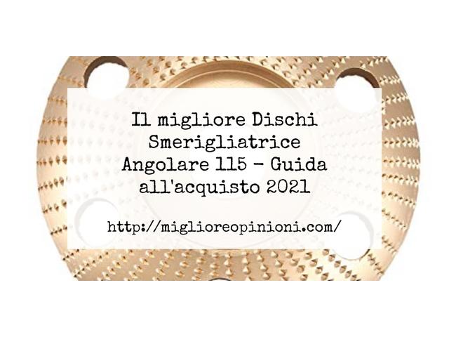 Le migliori marche di Dischi Smerigliatrice Angolare 115 italiane