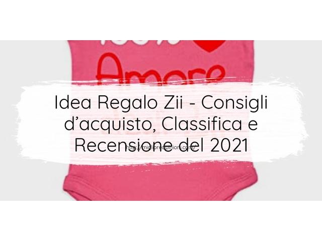 La top 10 idea regalo zii al miglior nel 2021