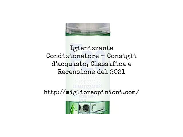 Igienizzante Condizionatore : Consigli d'acquisto, Classifica e Recensioni