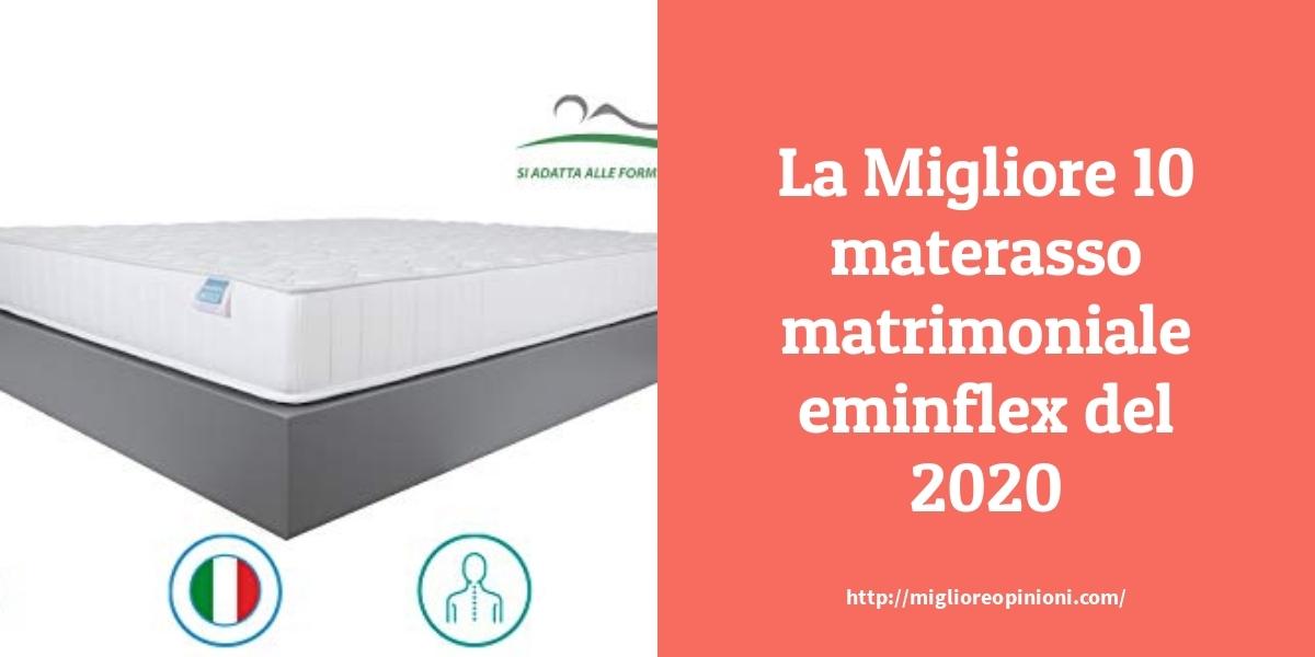 La Top 9 Materasso Matrimoniale Eminflex Nel 2021 Miglioreopinioni Com