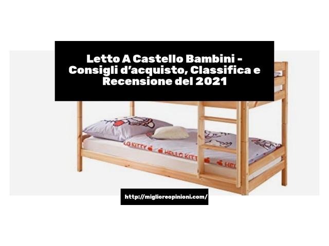 Letto A Castello Bambini : Consigli d'acquisto, Classifica e Recensioni