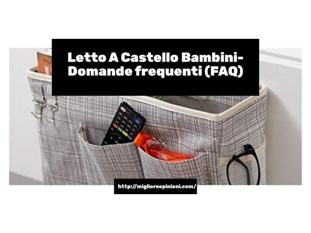 Letto A Castello Bambini- Domande frequenti (FAQ)