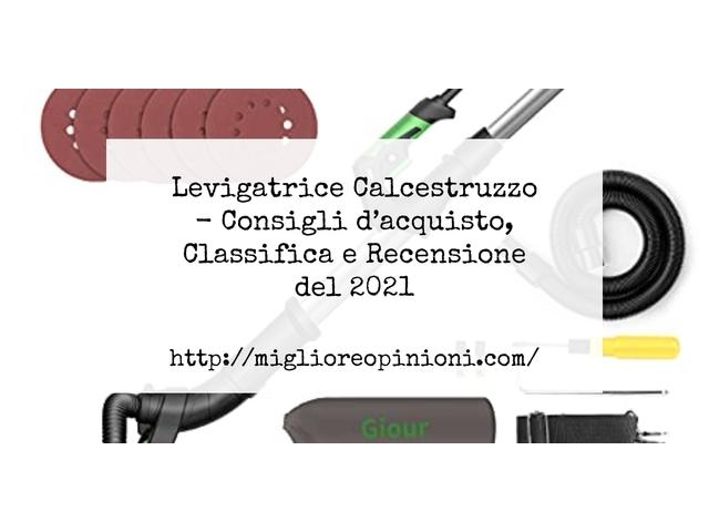 Levigatrice Calcestruzzo : Consigli d'acquisto, Classifica e Recensioni