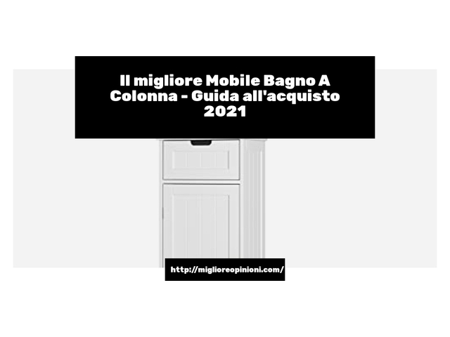 La top 10 mobile bagno a colonna nel 2021