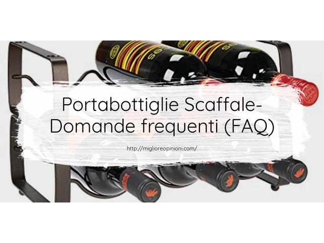 Portabottiglie Scaffale- Domande frequenti (FAQ)