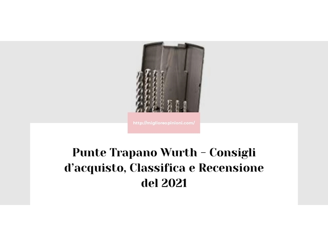 I migliori 9 punte trapano wurth – Consigli d'acquisto, Classifica e Recensioni del 2021