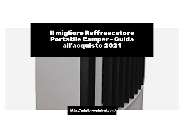 La top 9 raffrescatore portatile camper nel 2021