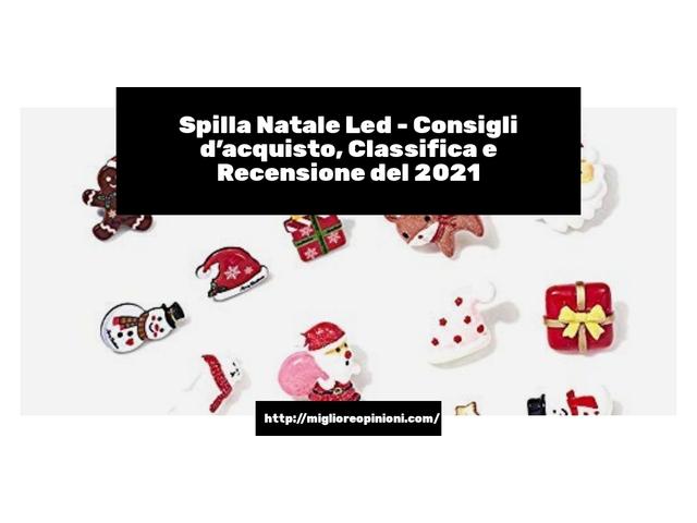 Spilla Natale Led : Consigli d'acquisto, Classifica e Recensioni
