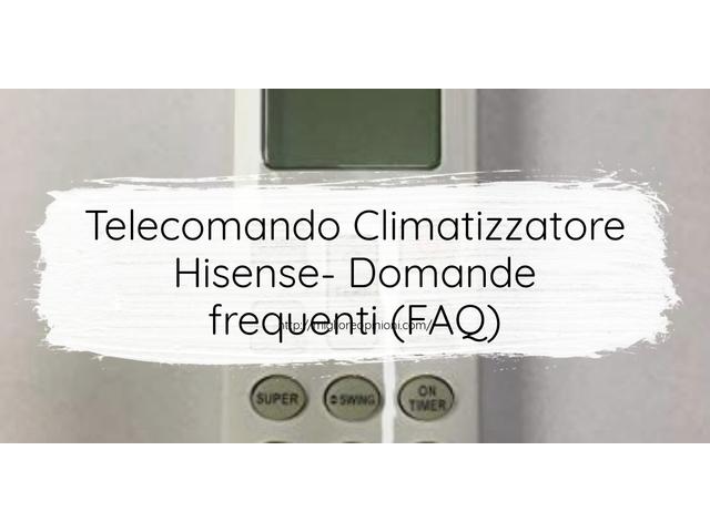 Telecomando Climatizzatore Hisense- Domande frequenti (FAQ)