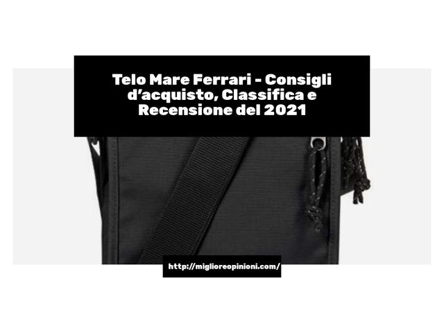 Telo Mare Ferrari : Consigli d'acquisto, Classifica e Recensioni