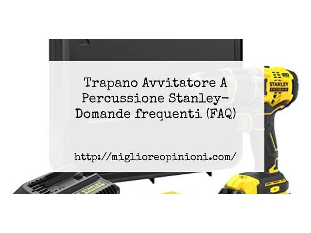 Trapano Avvitatore A Percussione Stanley- Domande frequenti (FAQ)