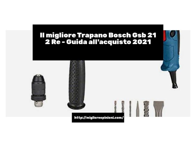 Le migliori marche di Trapano Bosch Gsb 21 2 Re italiane