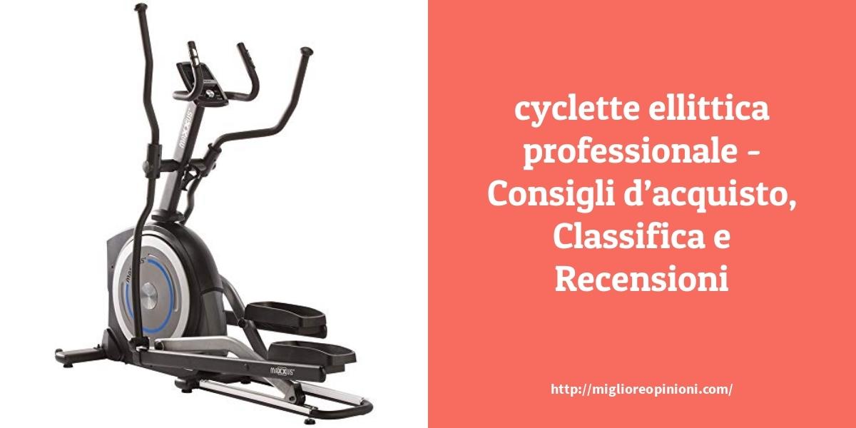 La top 9 miglior cyclette ellittica professionale nel 2021