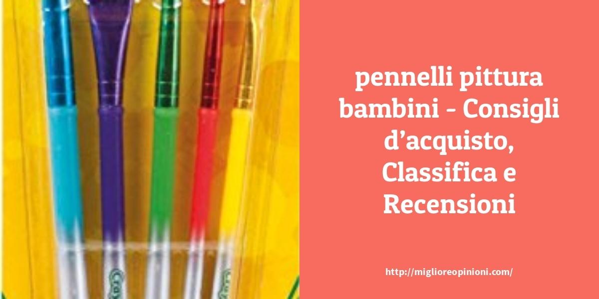 Consigliati 9 pennelli pittura bambini – Confronti E Prezzi Di 2020