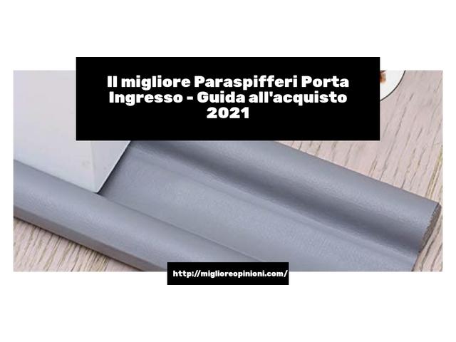 Le migliori marche di Paraspifferi Porta Ingresso italiane