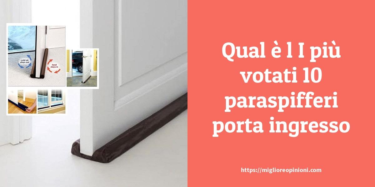 Qual è l I più votati 10 paraspifferi porta ingresso