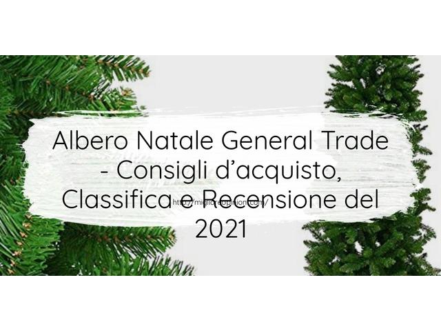 Albero Natale General Trade : Consigli d'acquisto, Classifica e Recensioni