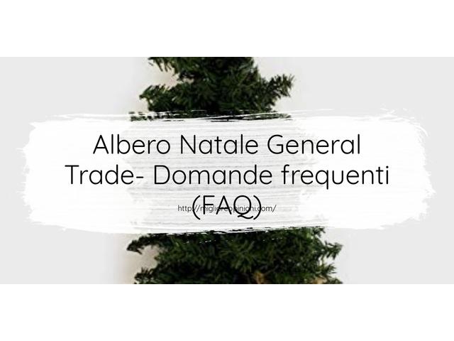 Albero Natale General Trade- Domande frequenti (FAQ)