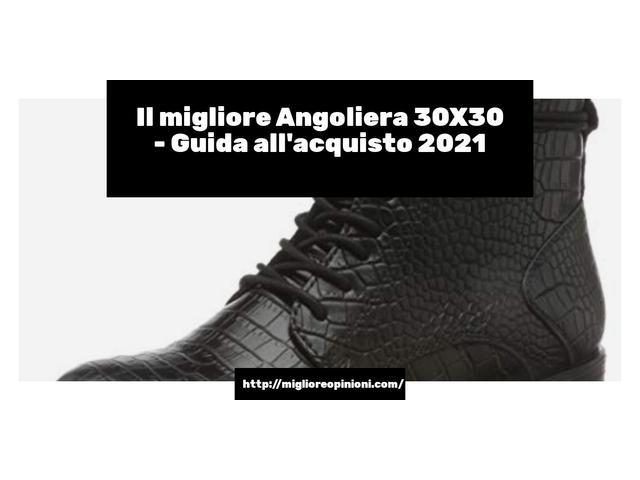 Le migliori marche di Angoliera 30X30 italiane