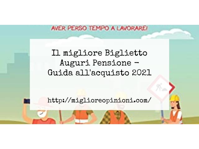 Le migliori marche di Biglietto Auguri Pensione italiane