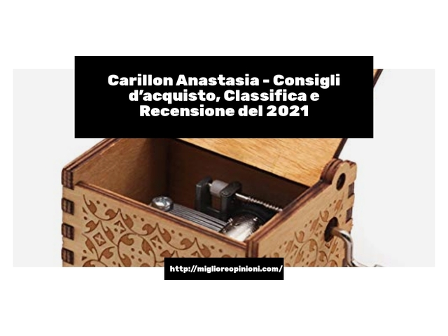 La top 10 carillon anastasia al miglior nel 2021