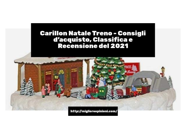 Carillon Natale Treno : Consigli d'acquisto, Classifica e Recensioni