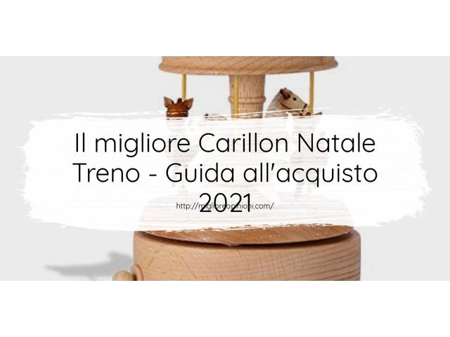 Le migliori marche di Carillon Natale Treno italiane