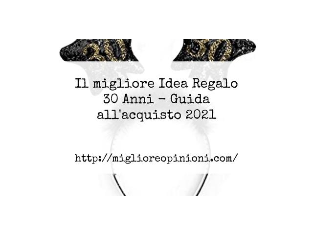 Le migliori marche di Idea Regalo 30 Anni italiane