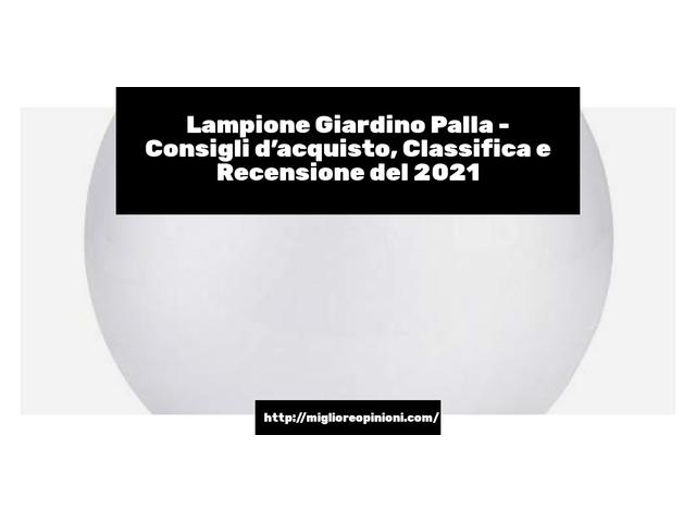 Lampione Giardino Palla : Consigli d'acquisto, Classifica e Recensioni