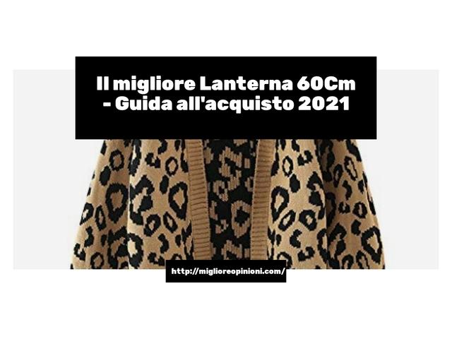 Le migliori marche di Lanterna 60Cm italiane