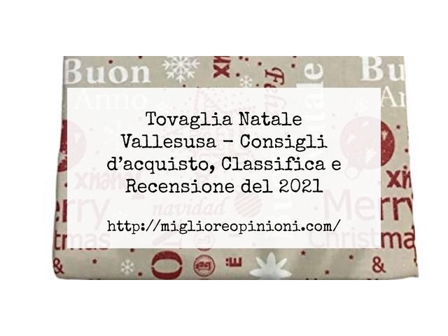 Tovaglia Natale Vallesusa : Consigli d'acquisto, Classifica e Recensioni