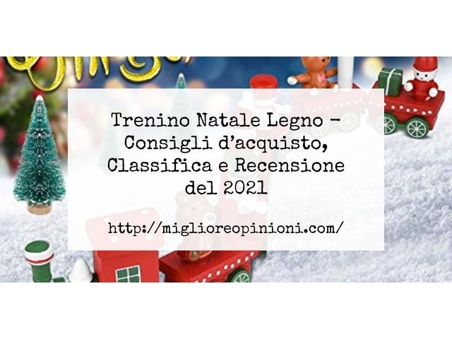 Trenino Natale Legno : Consigli d'acquisto, Classifica e Recensioni