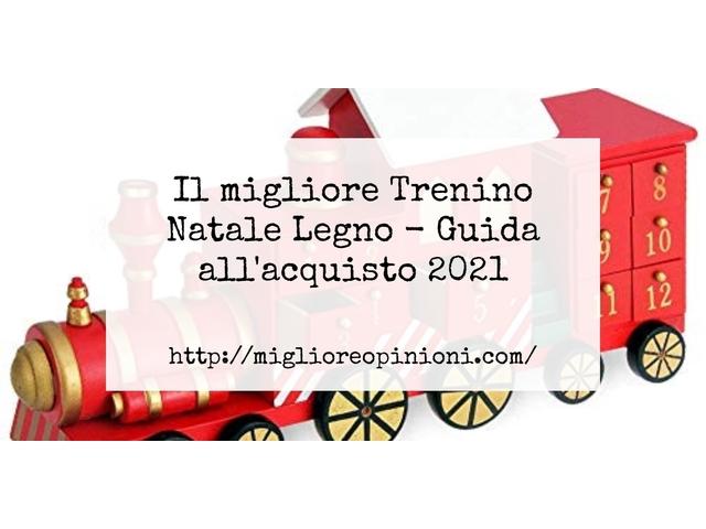 Le migliori marche di Trenino Natale Legno italiane