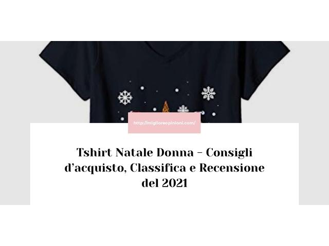 Tshirt Natale Donna : Consigli d'acquisto, Classifica e Recensioni