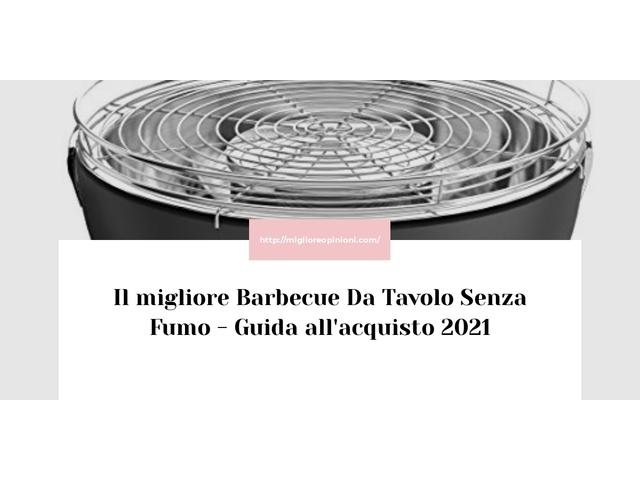 Le migliori marche di Barbecue Da Tavolo Senza Fumo italiane