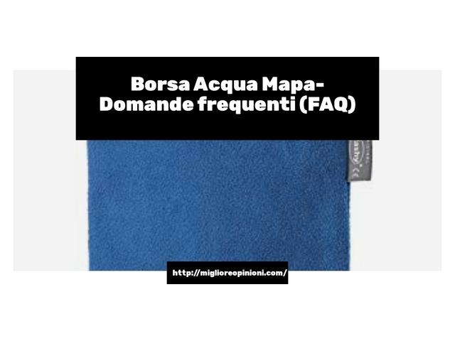Borsa Acqua Mapa- Domande frequenti (FAQ)