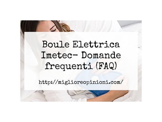 Boule Elettrica Imetec- Domande frequenti (FAQ)