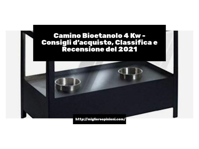 Camino Bioetanolo 4 Kw : Consigli d'acquisto, Classifica e Recensioni