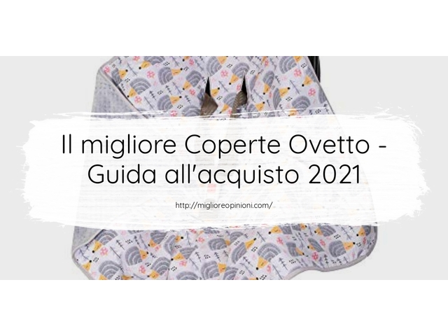 Le migliori marche di Coperte Ovetto italiane