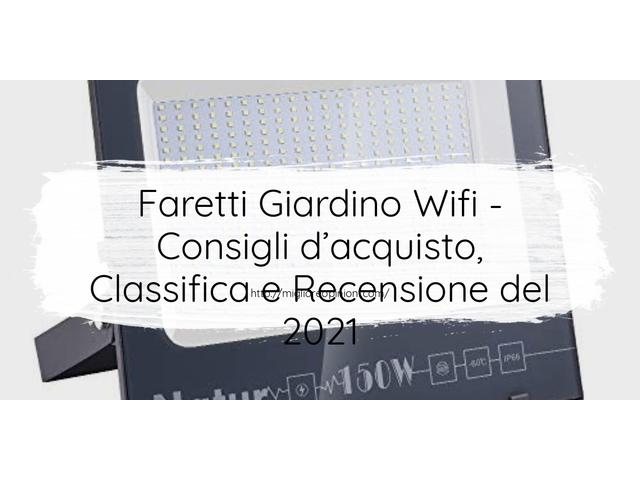 Faretti Giardino Wifi : Consigli d'acquisto, Classifica e Recensioni