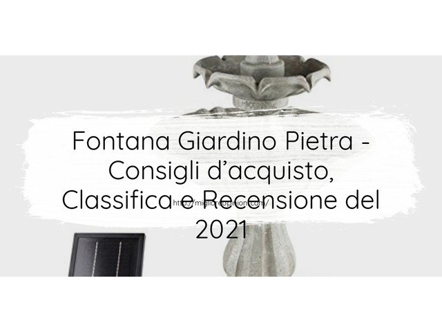 Fontana Giardino Pietra : Consigli d'acquisto, Classifica e Recensioni