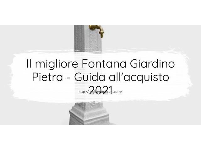 Le migliori marche di Fontana Giardino Pietra italiane