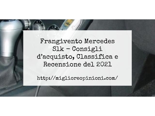 Frangivento Mercedes Slk : Consigli d'acquisto, Classifica e Recensioni