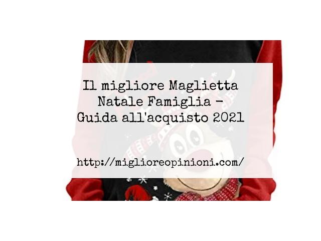 Le migliori marche di Maglietta Natale Famiglia italiane